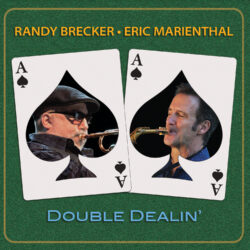 Randy Brecker & Eric Mariental Double Deallin'